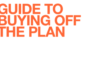 A Guide To Buying Off The Plan